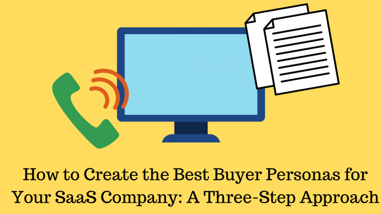 Learn how to create the best buyer persona for your SaaS company.